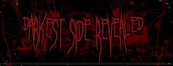 Darkest Side Revealed – Wasted